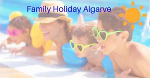 Family Holiday in Algarve